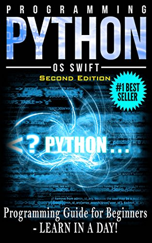 #freebooks – PYTHON: Python Programming: Programming Guide For Beginners: LEARN IN A DAY! (Python Programming, Javascript, App Design, PHP, SQL, Python) by Os Swift