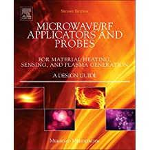 Microwave/RF Applicators and Probes: for Material Heating, Sensing, and Plasma Generation