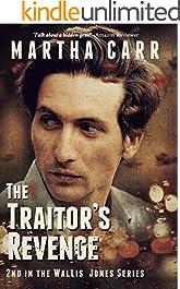 The Traitor's Revenge (Wallis Jones Series Book 2)