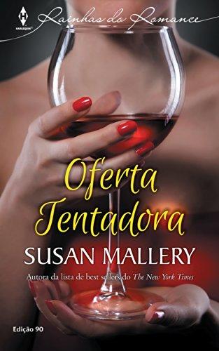 Oferta Tentadora (Harlequin Rainhas do Romance Livro 90)