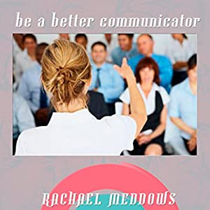 Be a Better Communicator Hypnosis Speech