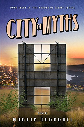 City of Myths: A Novel of Golden-Era Hollywood (Hollywood's Garden of Allah novels Book 8)