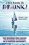img - for This Book Is Drunk: The Madman Who Sailed from Miami to Boston on a Sunfish Sailboat! book / textbook / text book