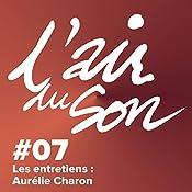 Les entretiens : Aurélie Charon (L'Air du son 7) | Andréane Meslard, Salomé Kiner