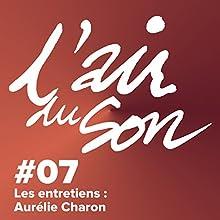 Les entretiens : Aurélie Charon (L'Air du son 7) Magazine Audio Auteur(s) : Andréane Meslard, Salomé Kiner Narrateur(s) : Andréane Meslard, Salomé Kiner, Aurélie Charon