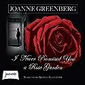 I Never Promised You a Rose Garden Hörbuch von Joanne Greenberg Gesprochen von: Amanda Leigh Cobb