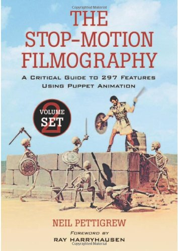 The Stop-motion Filmography: A Critical Guide to 297 Features Using Puppet Animation 2-Volume Set (Stop Motion Animation Puppets)