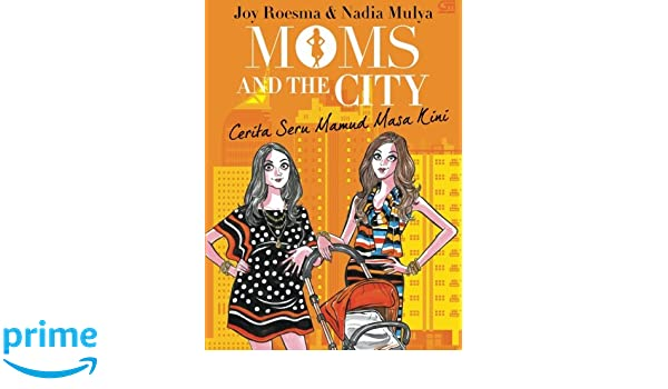 Moms and the City (Indonesian Edition): Nadia Mulya ...