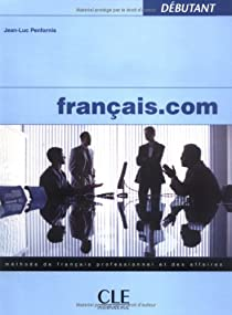 Français.com : Méthode de français professionnel et des affaires par Penfornis