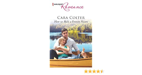 How To Melt A Frozen Heart Kindle Edition By Cara Colter