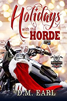 Holidays with the Horde (Wheels & Hogs Book 4) by [Earl, D.M.]