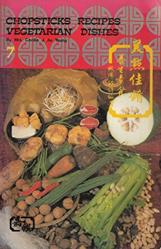 Vegetarian Dishes/English-Chinese (Chopsticks Recipes) Cecilia Au-Yeung