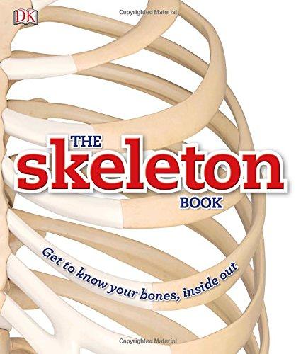 The Skeleton Book (Bones Of Human Body)