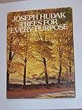 Trees for Every Purpose, Joseph Hudak, 0070308411