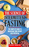 The Science Of Intermittent Fasting: The Complete