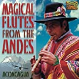 Magical Flutes From The Andes by Aconcagua (2000-01-01)