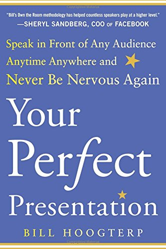 Your Perfect Presentation: Speak in Front of Any Audience Anytime Anywhere and Never Be Nervous Again ebook