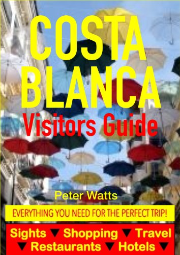 Costa Blanca, Spain Visitors Guide - Sightseeing, Hotel, Restaurant, Travel & Shopping