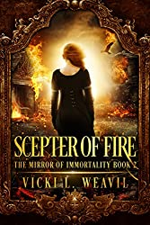 SCEPTER OF FIRE: THE MIRROR OF IMMORTALITY Book Two