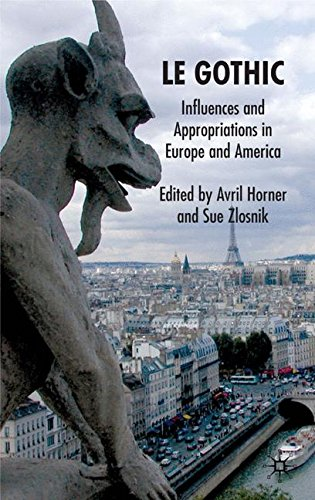Le Gothic: Influences and Appropriations in Europe and America
