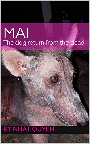 Mai: The dog return from the dead (Maithedogreturnfromthedead Book 1)
