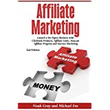 Affiliate Marketing: Launch a Six Figure Business with Clickbank Products, Affiliate Links, Amazon Affiliate Program...