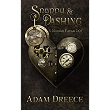 Snappy & Dashing: A Mondus Fumus Story (The Yellow Hoods Book 1)