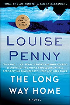 The Long Way Home: A Chief Inspector Gamache Novel (A Chief Inspector Gamache Mystery Book 10) by [Penny, Louise]