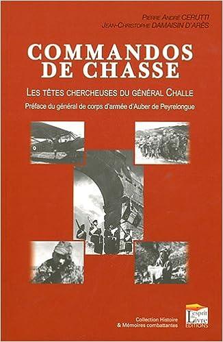 Livre Commandos de chasse : Les têtes chercheuses du général Challe. pdf