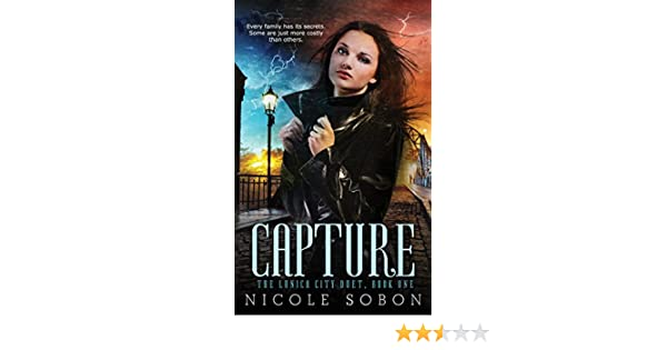 Capture (The Lunica City Duet, Book One)