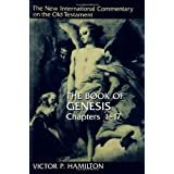 The Book of Genesis (New International Commentary on the Old Testament Series) 1-17