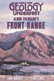 Geology Underfoot along Colorado's Front Range, Lon Abbott and Terri Cook, 0878425950