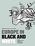 Europe in Black & White: Immigration, Race, and Identity in the 'Old Continent'