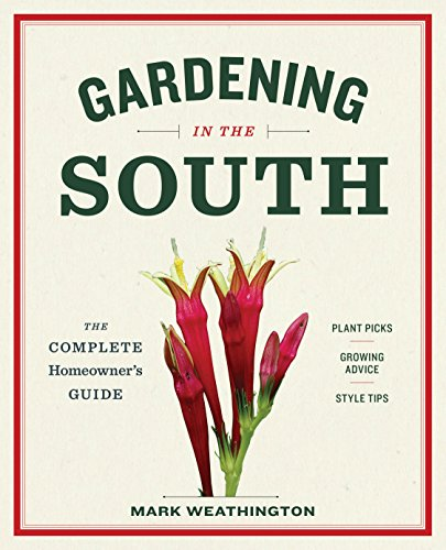 (Gardening in the South: The Complete Homeowner's Guide)