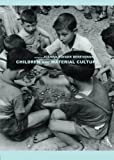 img - for Children and Material Culture book / textbook / text book