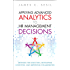 Applying Advanced Analytics to HR Management Decisions: Methods for Selection, Developing Incentives, and Improving Collaboration (Paperback) (FT Press Analytics)