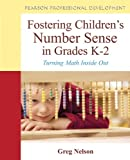 Fostering Children's Number Sense in Grades K-2: Turning Math Inside Out (Pearson Professional Development)