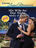 His Wife for One Night (Marriage of Inconvenience)