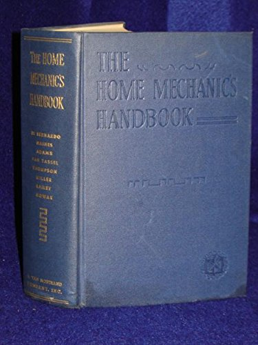 The Home Mechanic's Handbook: An Encyclopedia of Tools, Materials, Methods, and Directions.
