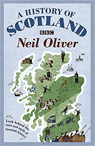 A History Of Scotland: Amazon.it: Oliver, Neil: Libri in