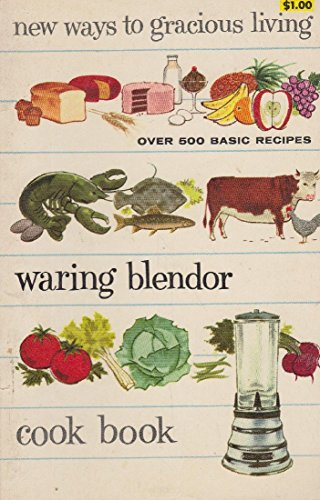 Waring Blender Cook Book - New Ways to Gracious Living