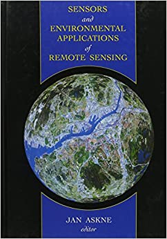 Sensors and Environmental Applications of Remote Sensing: Proceedings of the 14th EARSeL Symposium, Goteborg, 6-8 June 1994
