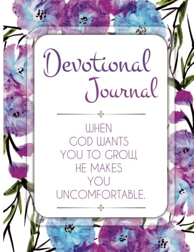When God Wants You To Grow. He Makes You Uncomfortable : Devotional Journal: Daily Inspirations, Prayers and Gratitude: Large Print Easy to use & Perfect binding