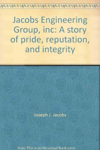 Jacobs Engineering Group  Inc  A Story Of Pride  Reputation  And Integrity