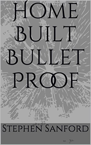 Home Built Bullet Proof by [Sanford, Stephen]