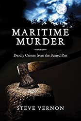 Maritime Murder: Deadly Crimes from the Buried Past