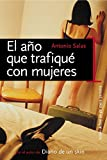 img - for El Ano Que Trafique Con Mujeres (Circulo de Lectores) book / textbook / text book