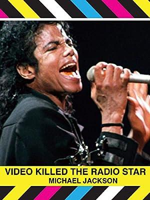 Michael Jackson: Video Killed The Radio Star