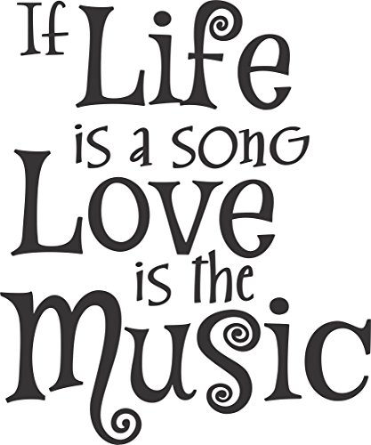 Apollo's Products If Life is a Song, Love is The Music - Wall Vinyl Decals (12 X 14 Inches) (New Item)