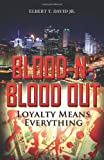 Blood-N-Blood Out, Elbert T. David Jr., 1770973036